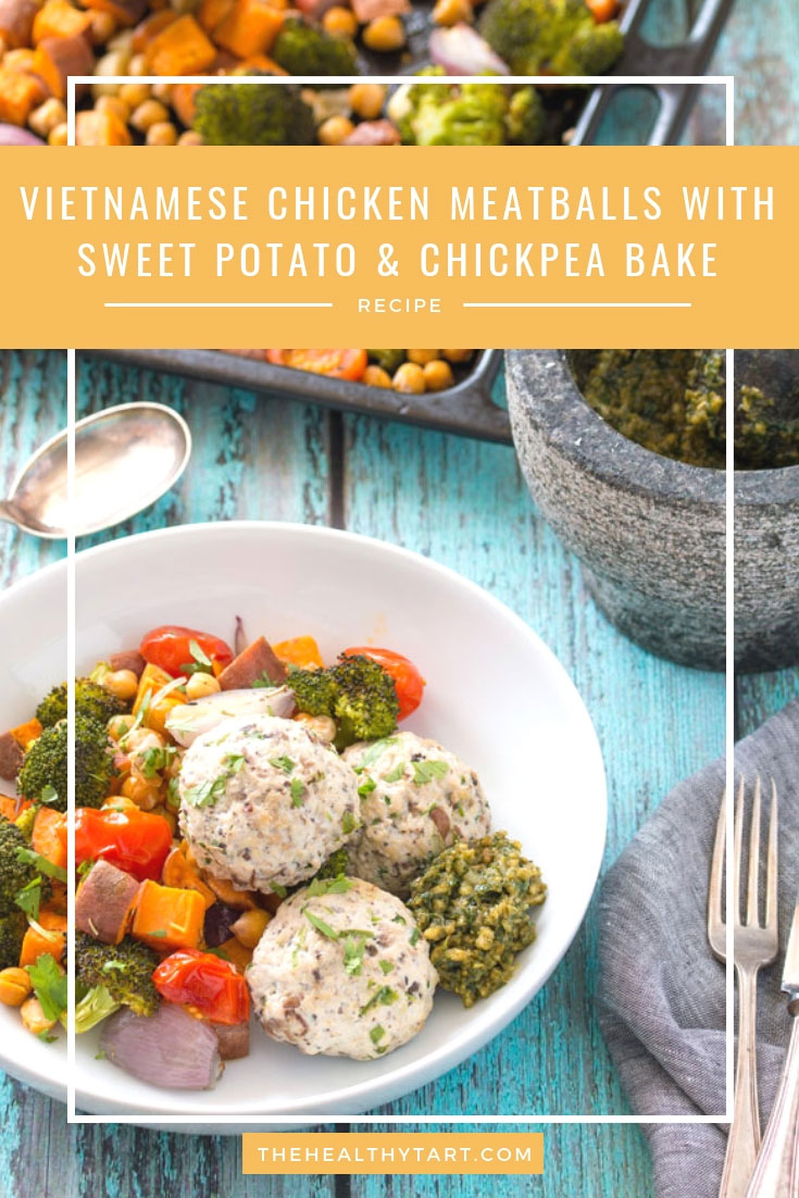 Vietnamese Style Chicken Meatballs with Sweet Potato & Chickpea Bake